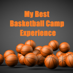 My Best Basketball Camp Experience